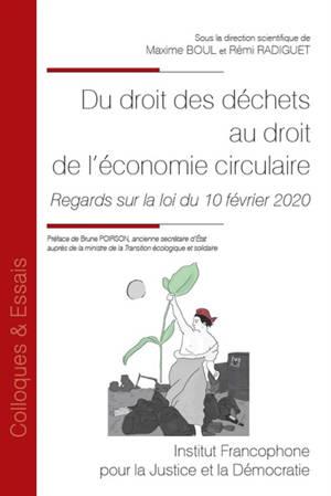 Du droit des déchets au droit de l'économie circulaire : regards sur la loi du 10 février 2020