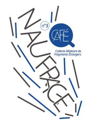 Café : collecte aléatoire de fragments étrangers. n° 3, Naufrage
