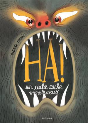 Ha ! : un cache-cache monstrueux