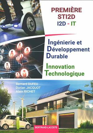 Ingénierie et développement durable, innovation technologique : première STI2D, I2D, IT