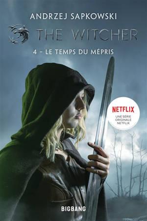 The witcher. Volume 4, Le temps du mépris