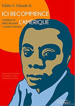 Ici recommence l'Amérique : conseils de James Baldwin, à suivre d'urgence