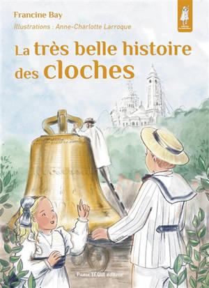 La très belle histoire des cloches