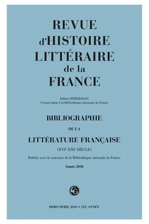 Revue d'histoire littéraire de la France, hors série. n° 2021, Bibliographie de la littérature française (XVIe-XXIe siècles) : année 2020