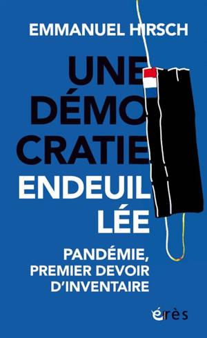 Une démocratie endeuillée : pandémie, premier devoir d'inventaire