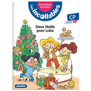 Les incollables : premières lectures. Volume 9, Deux Noëls pour Luka : CP, niveau 2