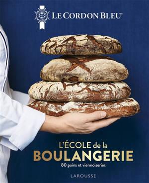 Le Cordon bleu : l'école de la boulangerie : 80 pains et viennoiseries