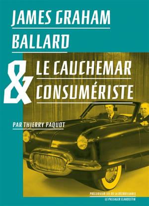 James Graham Ballard & le cauchemar consumériste