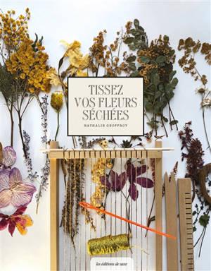 Tissez vos fleurs séchées