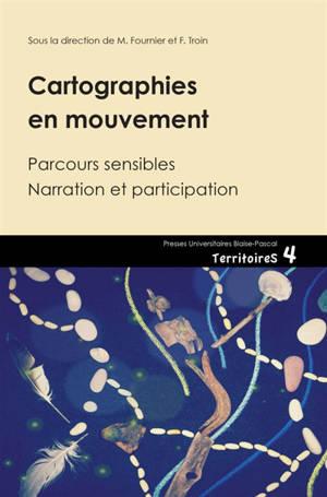 Cartographies en mouvement : parcours sensible, narration et participation