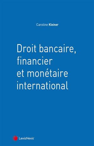 Droit bancaire, financier et monétaire international