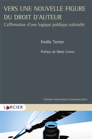 Vers une nouvelle figure du droit d'auteur : l'affirmation d'une logique publique culturelle