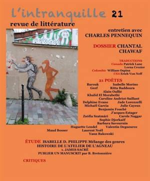 Intranquille (L') : revue de littérature. n° 21, Chantal Chawaf