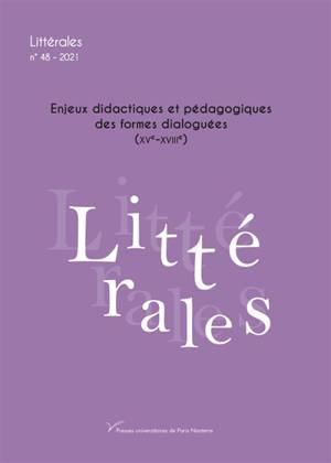 Littérales. n° 48, Enjeux didactiques et pédagogiques des formes dialoguées (XVe-XVIIIe siècles)