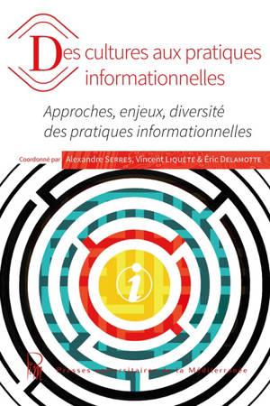 Des cultures aux pratiques informationnelles : approches, enjeux, diversité des pratiques informationnelles