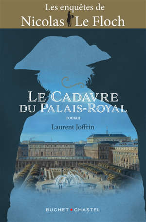 Les enquêtes de Nicolas Le Floch. Volume 15, Le cadavre du Palais-Royal