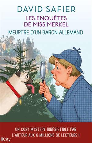 Les enquêtes de miss Merkel. Volume 1, Meutre d'un baron allemand