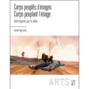 Corps peuplés d'images, corps peuplant l'image : interrogation par la vidéo en art contemporain d'un entremêlement à l'ère dite postmoderne