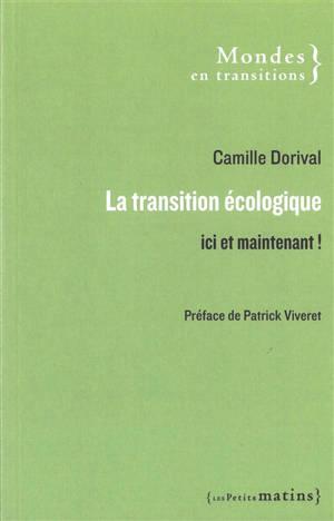 La transition écologique : ici et maintenant !