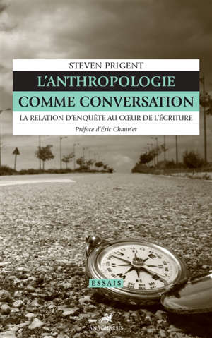 L'anthropologie comme conversation : la relation d'enquête au coeur de l'écriture