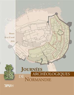 Journées archéologiques de Normandie : Rouen,  20 et 21 avril 2018