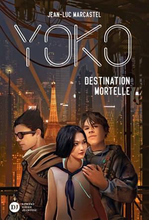 Yoko. Volume 2, Destination mortelle