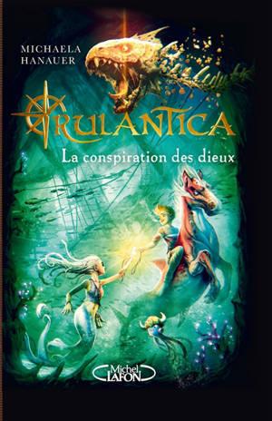 Rulantica. Volume 2, La conspiration des dieux