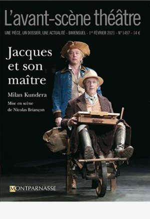 Avant-scène théâtre (L'). n° 1497, Jacques et son maître