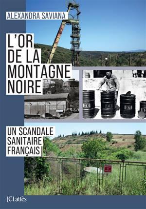 L'or de la Montagne Noire : un scandale sanitaire français