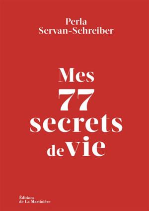 Mes 77 secrets de vie