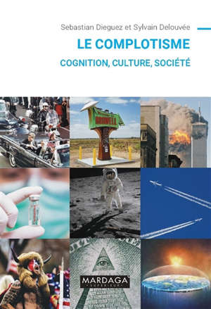 Le complotisme : cognition, culture, société