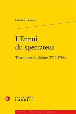 L'ennui du spectateur : thermique du théâtre (1716-1788)