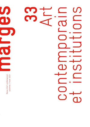 Marges. n° 33, Art contemporain et institutions