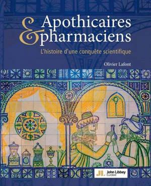Apothicaires et pharmaciens : l'histoire d'une conquête scientifique