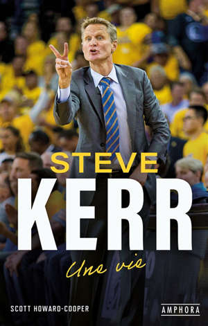Steve Kerr : une vie