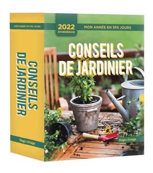 Conseils de jardinier : mon année en 365 jours : éphéméride 2022