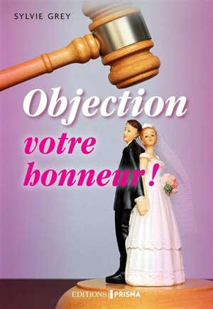 Objection votre honneur !