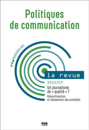 Politiques de communication, la revue. n° 16, Un journalisme de qualité ? : hiérarchisations et classements des actualités