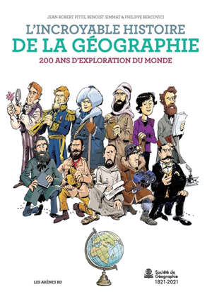 L'incroyable histoire de la géographie : 200 ans d'exploration du monde