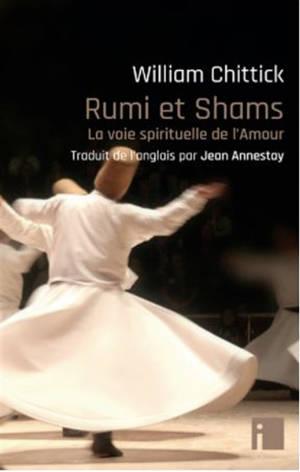 Rumi et Shams : la voie spirituelle de l'amour