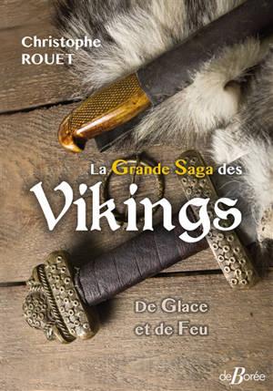 La grande saga des Vikings : de glace et de feu