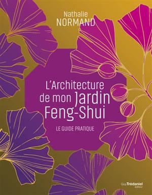 Mon jardin feng shui et moi : cahier pratique