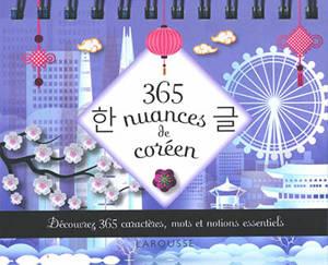 365 nuances de coréen : découvrez 365 caractères, mots et notions essentiels