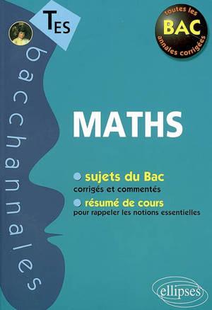 Maths TES, enseignement obligatoire et de spécialité : sujets du bac corrigés et commentés, résumé de cours pour rappeler les notions essentielles