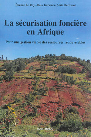 La sécurisation foncière en Afrique : pour une gestion viable des ressources renouvelables