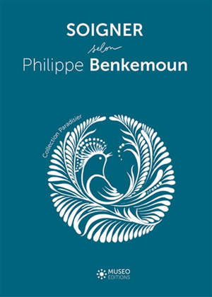 Soigner selon Philippe Benkemoun