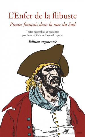 L'enfer de la flibuste : pirates français dans la mer du Sud