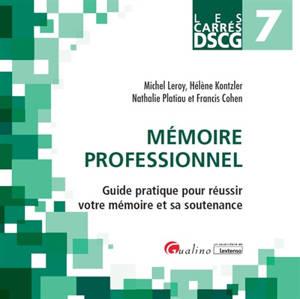 Mémoire professionnel : guide pratique pour réussir votre mémoire et sa soutenance : DSCG 7