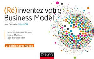 (Ré)inventez votre business model : avec l'approche Odyssée 3.14 : avec 50 cas