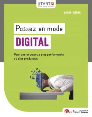 Passez en mode digital : pour une entreprise plus performante et plus productive